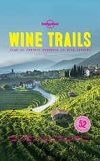 wine trails by lonely planet