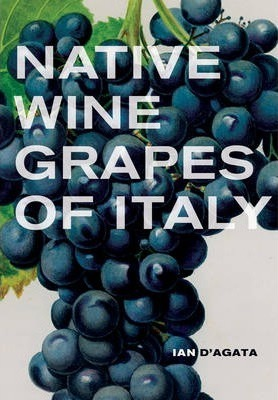 Native Grapes of Italy Book by Ian d'Agata