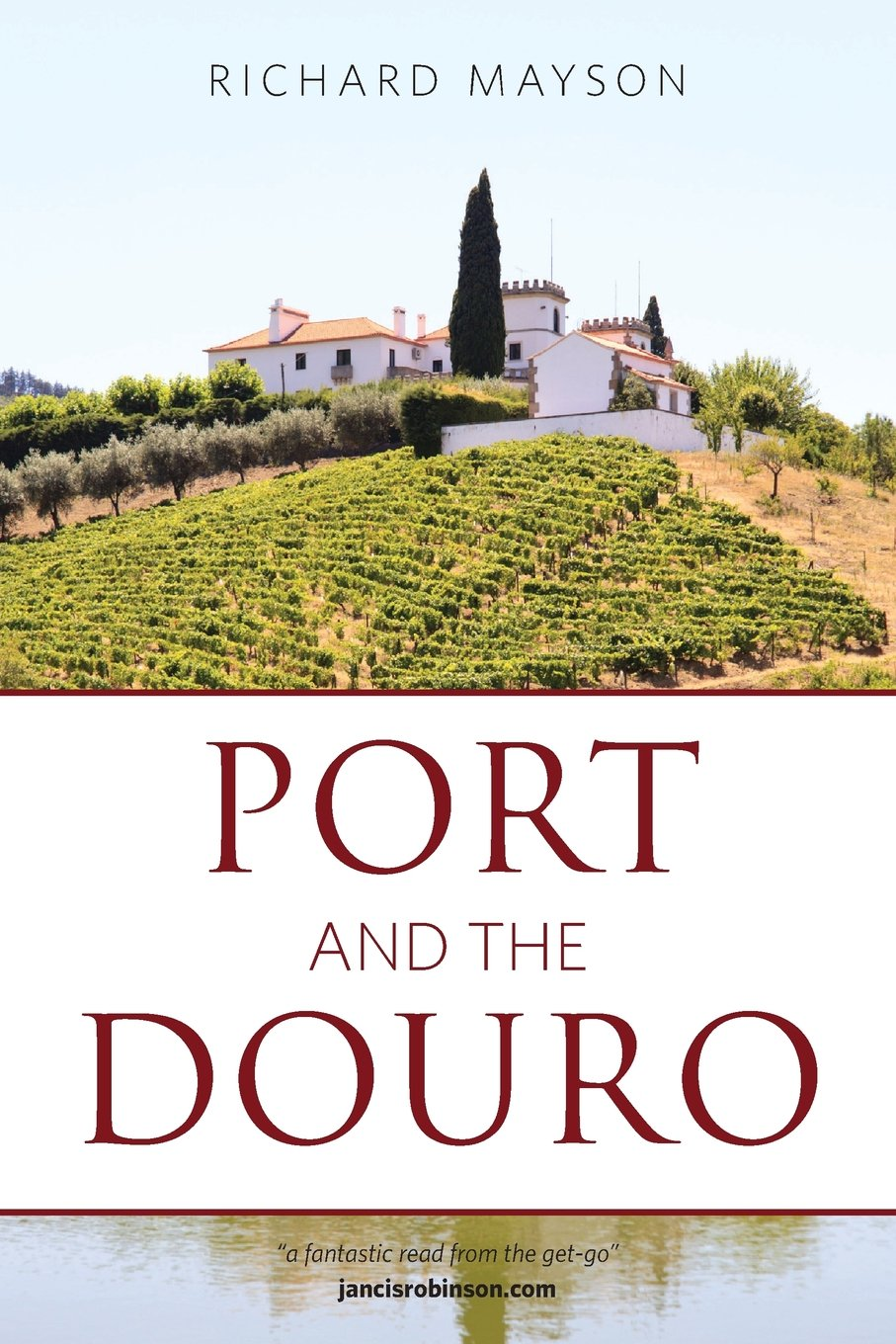 Port and the Douro by Richard Mayson