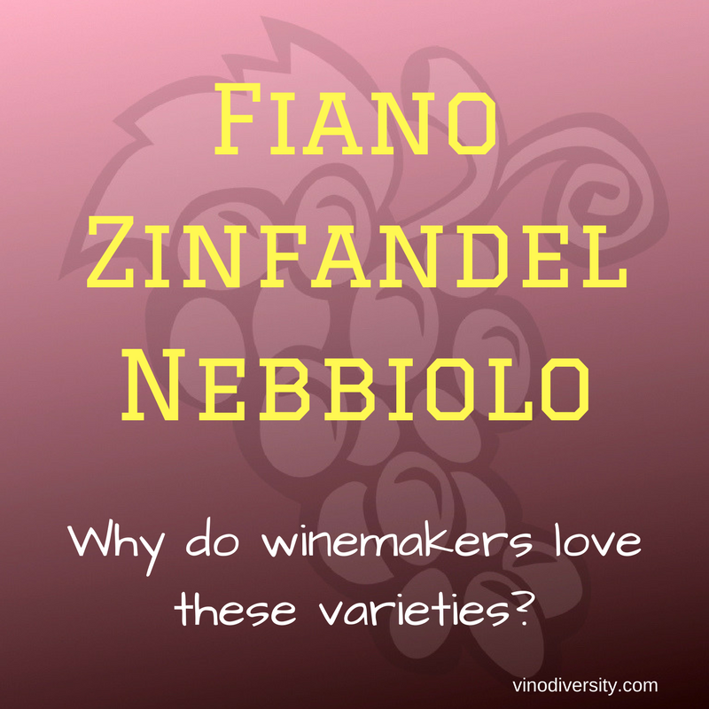 Winemakers love varieties like Zinfandel, Nebbiolo and Fiano