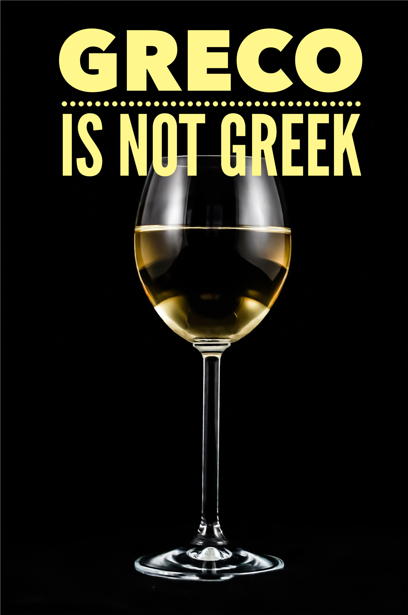 The Greco white wine variety is not of Greek origin