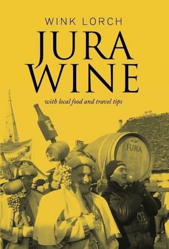 Jura Wine by Wink Lorch