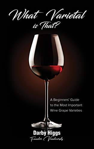 red wine the comprehensive guide to the 50 essential varietals and styles